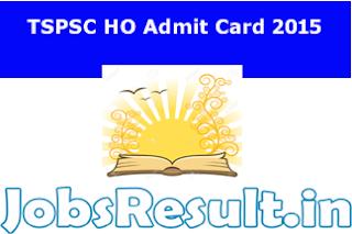 TSPSC HO Admit Card 2015