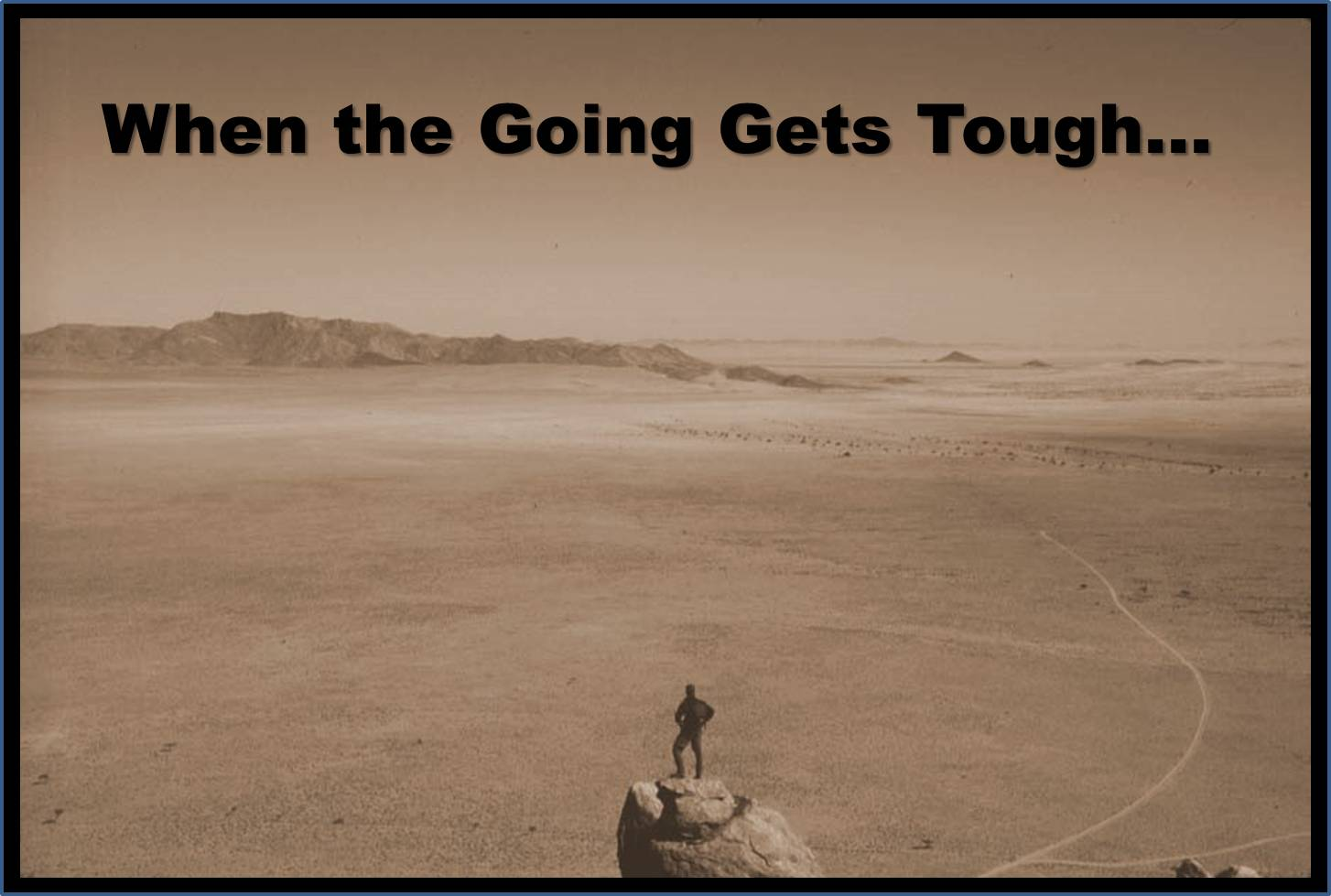 How to Get Going When the Going Gets Tough