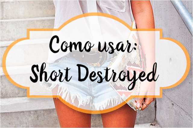 Como usar, Short, Destroyed