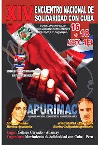 XIV ENCUENTRO NACIONAL DE SOLIDARIDAD CON CUBA - ABANCAY - APURIMAC, 16, 17 Y 18 DE AGOSTO