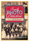 Family Photo Detective, by Maureen A. Taylor