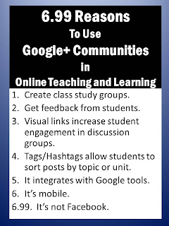 6.99 Reasons to Use Google+ Communities in Online Teaching and Learning