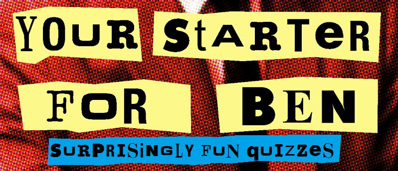 Your Starter For Ben