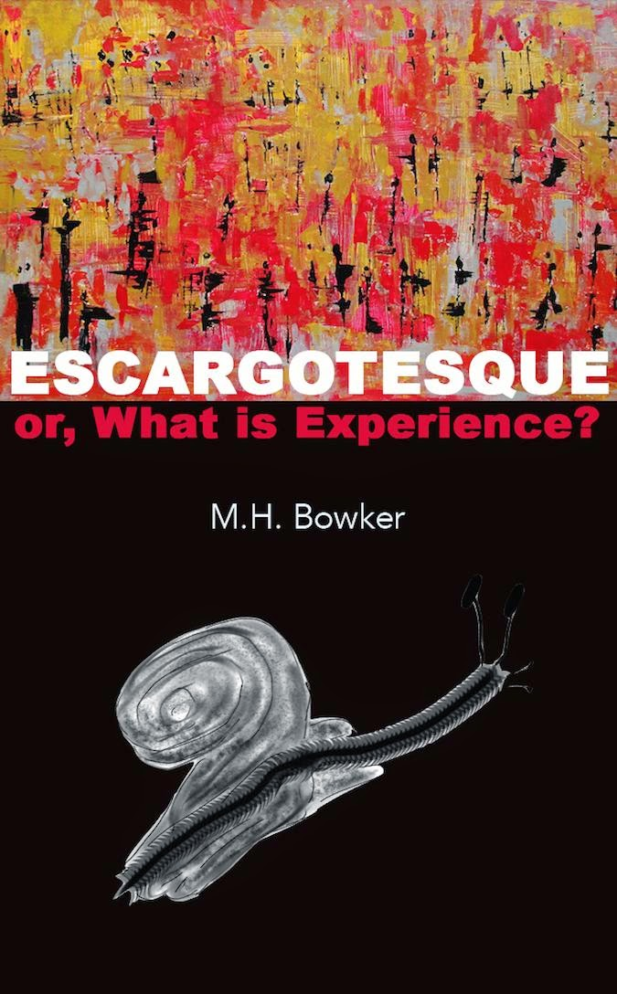 Escargotesque, or, What is Experience? M. H. Bowker
