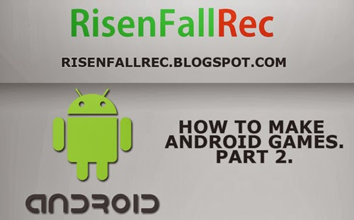 How To Make Android Games Part 2