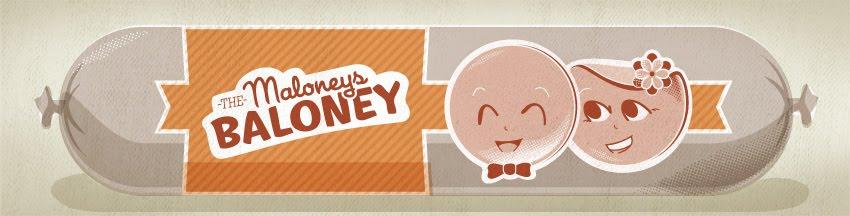 The Maloneys Baloney