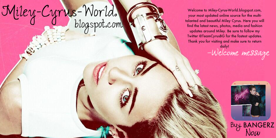 Miley-Cyrus-World // Your Best Online Source For Miley Cyrus