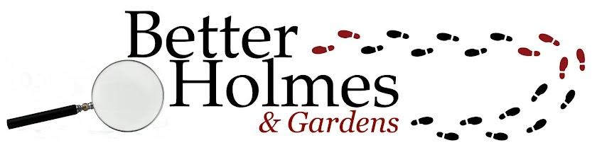 Better Holmes & Gardens