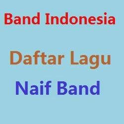 Daftar Lagu Naif Band Terbaru Terlengkap