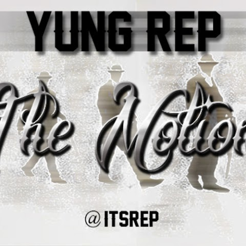 Yung Rep - The Motions
