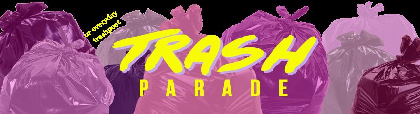 TRASH PARADE