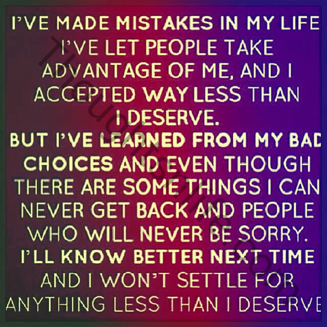 Quotes In Life I've Made Mistakes In My Life.