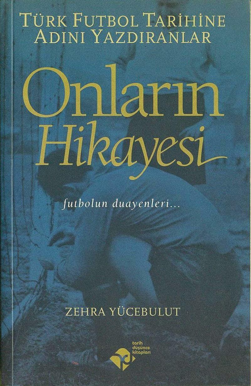 Zehra Yücebulut – Onların Hikayesi (Türk Futbol Tarihine Adını Yazdıranlar) PDF e-Kitap indir