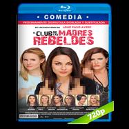 El club de las madres rebeldes (2016) BRRip 720p Audio Dual Latino-Ingles