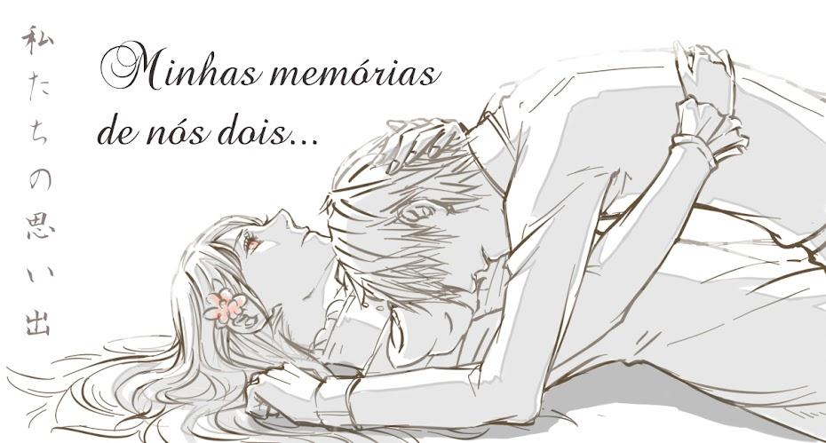 Minhas memórias de nós dois