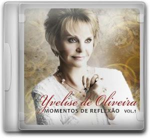 Compre agora CD da Yvelise Oliveira - Momentos de Reflexão Vol.1