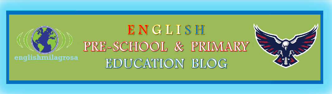 ENGLISH PRE-SCHOOL & PRIMARY EDUCATION BLOG FOR ENGLISH FOREIGN LEARNERS.