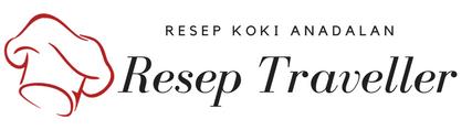 Resep Traveller - Aneka Resep Masakan Sederhana