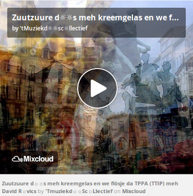 http://www.mixcloud.com/straatsalaat/zuutzuure-ds-meh-kreemgelas-en-we-fl%C3%B6sje-da-tppa-ttip-meh-david-rvics/