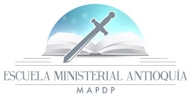 ESCUELA MINISTERIAL ANTIOQUIA (MAPDP): ESTABLECIENDO EL FUNDAMENTO (GRATIS POR INTERNET)