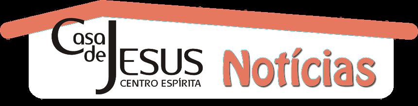 Notícias da Casa de Jesus