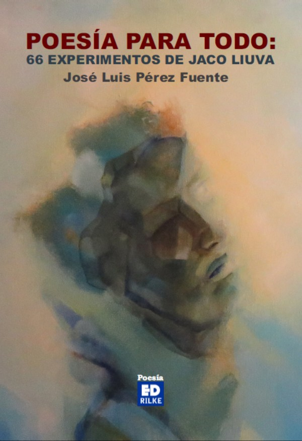 «Poesía para todo: 66 experimentos de Jaco Liuva»