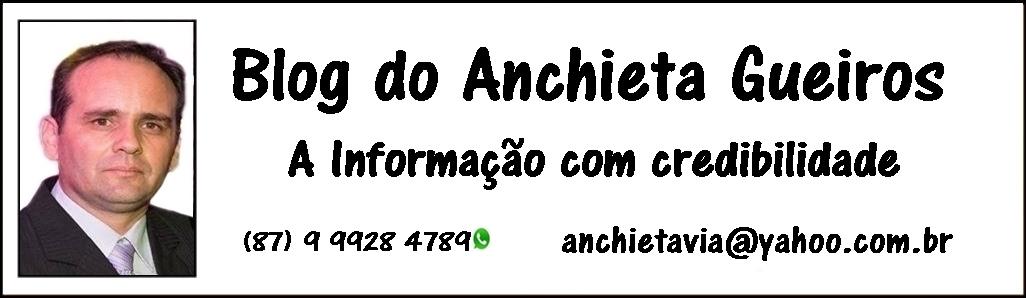 BLOG DO ANCHIETA GUEIROS