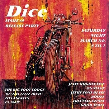 Dice Issue 60 Release Party. Saturday Night March 7th. 8 til 2. Los Feliz, Los Angeles.