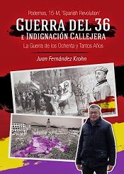 """Guerra del 36 e Indignacion Callejera""(Podemos,15-M,Spanish Revolution(Guerra de los Ochenta Años)"