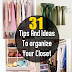 31 Tips And Ideas To organize Your Closet