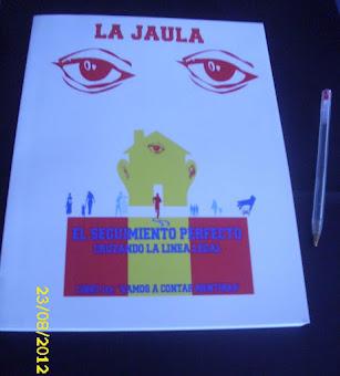 LA JAULA, EL SEGUIMIENTO PERFECTO/// ISBN 978-84-615-8607-3