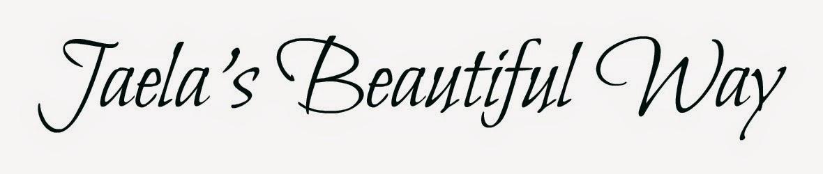 Jaela's Beautiful Way