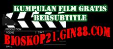 Bioskop 21 | Nonton Film Bioskop Online 24 Jam | Bioskop Online