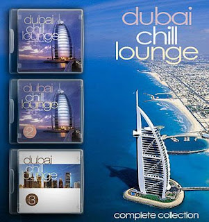 Various Artists - Dubai Chill Lounge, Vol. 1, 2, 3