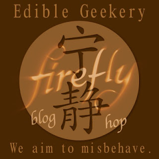 Edible Geekery firefly Blog Hop