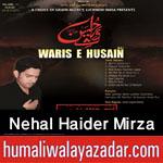 http://www.humaliwalayazadar.com/2015/10/nehal-haider-mirza-nohay-2016.html