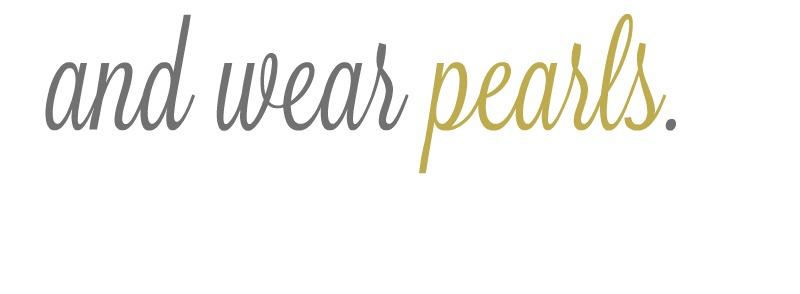 { & wear} pearls