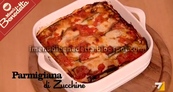 Parmigiana di Zucchine di Benedetta Parodi