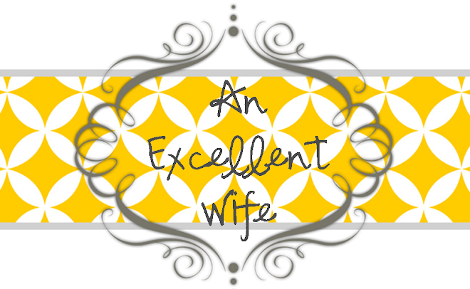 An Excellent Wife...