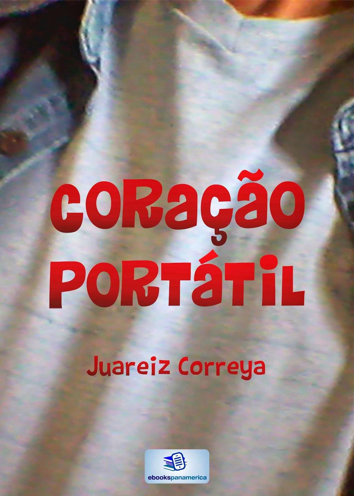 CORAÇÃO PORTÁTIL (poesia), de Juareiz Correya