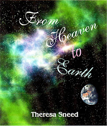 From Heaven to Earth ~by Theresa Sneed