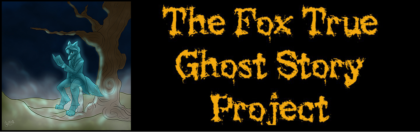 FOX TRUE GHOST TALES PROJECT