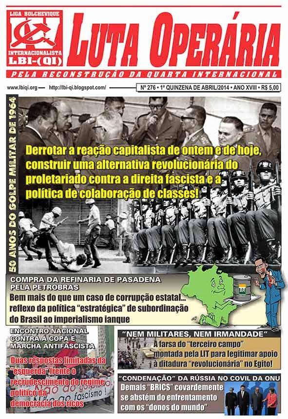 LEIA A EDIÇÃO DO JORNAL LUTA OPERÁRIA, Nº 276, 1ª QUINZENA DE ABRIL/2014
