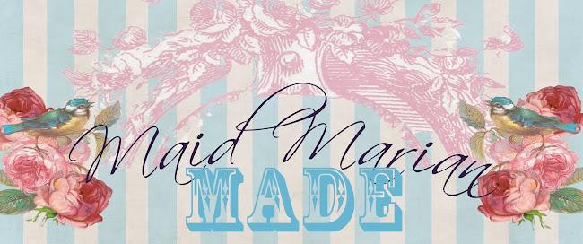 Maid Marian Made