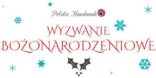 http://polskiehandmade.blogspot.com/2013/11/wyzwanie-bozonarodzeniowe.html