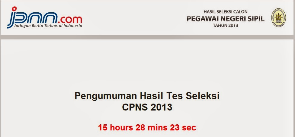 Pengumuman Final lulus Tes Seleksi CPNS 2013