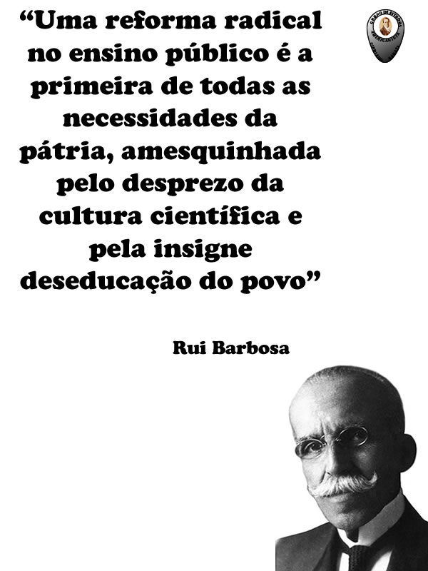 Rui Barbosa Frase Gea Cipriano Barata