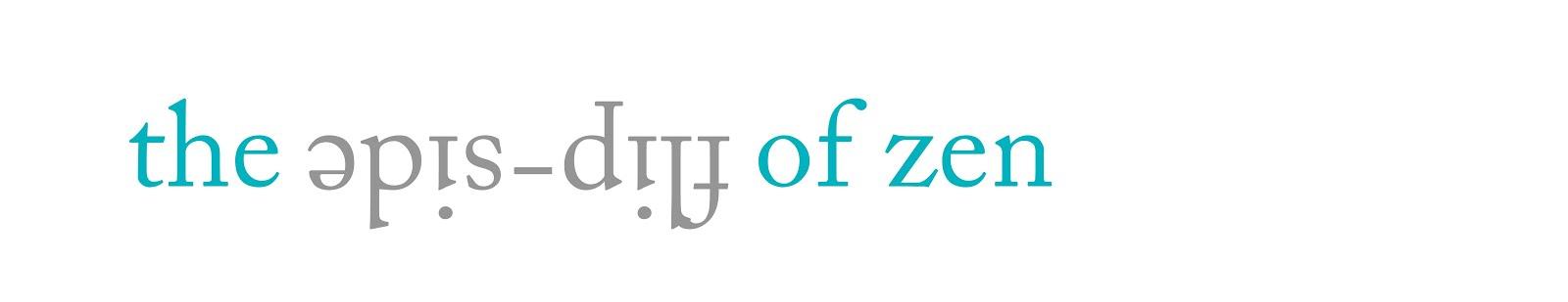 The Flip-side of Zen