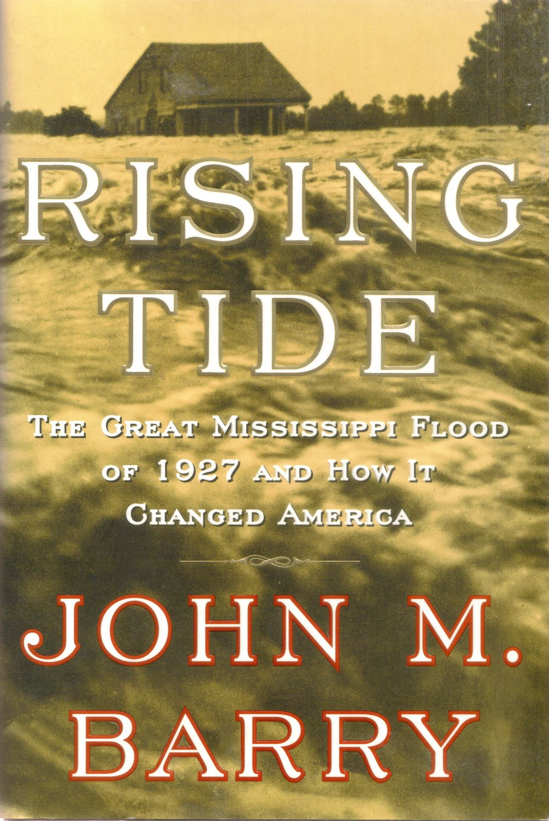 john m barrys rising tide the great mississippi flood