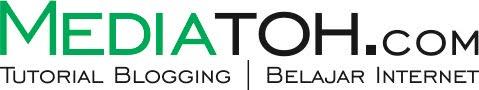 Mediatoh.com   Tutorial Blogging   Belajar Internet